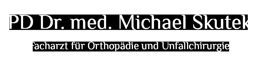 PD Dr. med. Michael Skutek